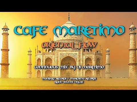 Cafe Maretimo - Oriental Flow - Continuous Mix (3+ Hours) Buddha Chill Sounds