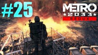 Metro 2033 Redux - 25 - Dark Star - Gameplay / Walkthrough | PC / HD |