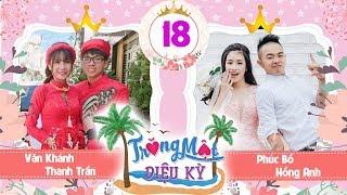 TRĂNG MẬT DIỆU KỲ #18 FULL| Thanh Trần - Hotmom vượt mặt SƠN TÙNG đi trăng mật cùng vợ chồng Phúc Bồ