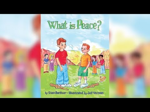 WHAT IS PEACE? Children's book by Etan Boritzer