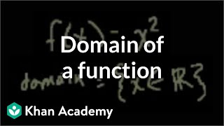 Domain of a function | Functions and their graphs | Algebra II | Khan Academy