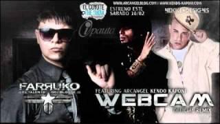 Farruko Ft Kendo Kaponi & Arcangel -- Web Cam (Official Remix) + LETRAS /LYRICS