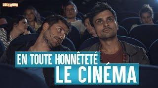 En toute honnêteté: Le Cinéma