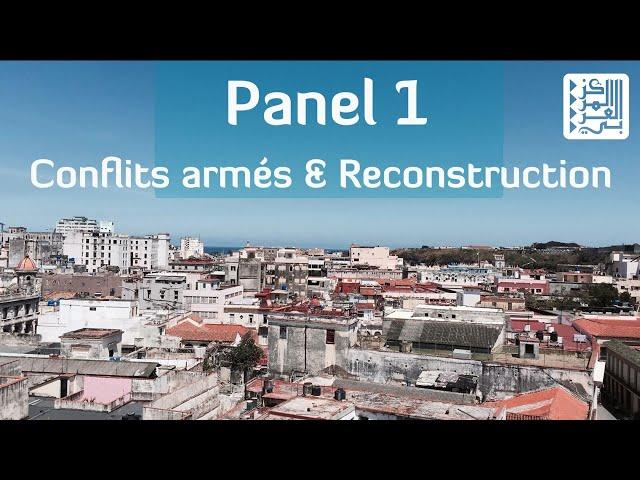 Journée d'étude : les villes dans le monde arabe / Panel 1 : Conflits armés & reconstruction