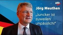 Jörg Meuthen | ❝Juncker ist zuweilen unpässlich!❞