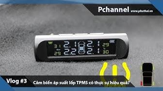 Vlog #3: Cảm biến áp suất lốp TPMS có thực sự hiệu quả?