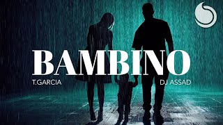 T Garcia & DJ Assad - Bambino (Official Music Video)