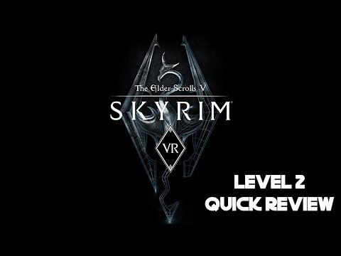 Skyrim VR | Level 2 Quick Review | PSVR + PS4 PRO