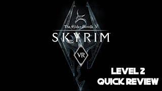 Skyrim VR | Level 2 Quick Review | PSVR + PS4 PRO