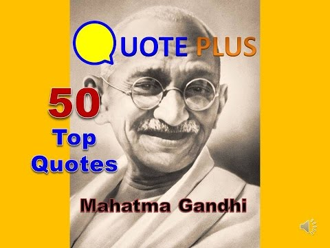 Mahatma Gandhi – 50 Top Quotes – Famous Inspirational Quotes about Life, Love, Success