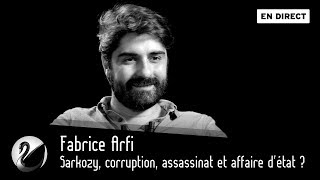 Sarkozy, corruption, assassinat et affaire d'état ? Fabrice Arfi (Mediapart) [EN DIRECT]