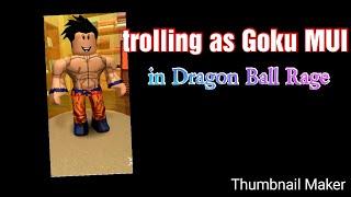 Trolling Als Goku MUI in Drachenball Wut [ROBLOX]