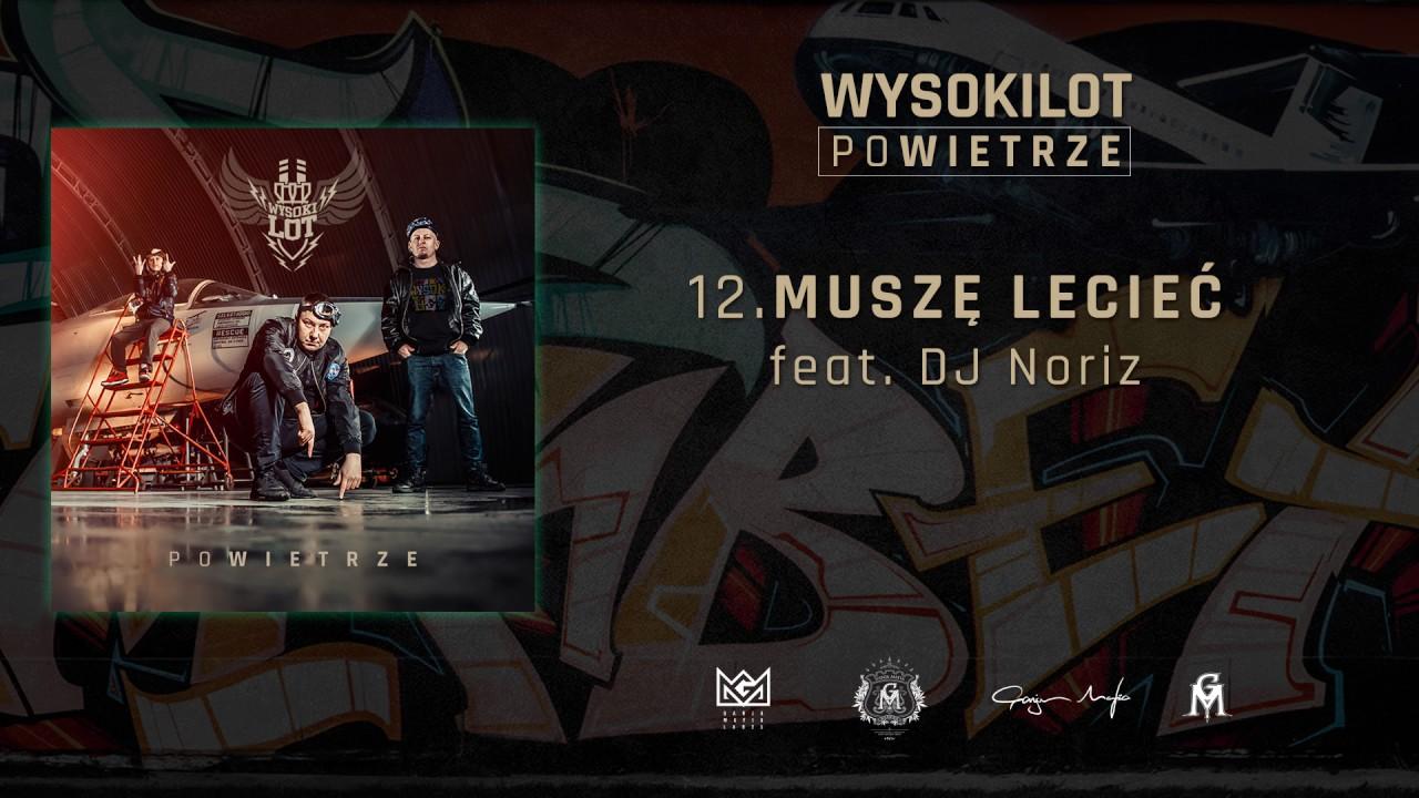 12. Wysokilot – Muszę lecieć feat. DJ.Noriz