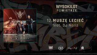 12. Wysokilot - Muszę lecieć feat. DJ.Noriz