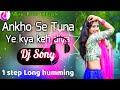 Aankhon se tune kya 1 stap long humming love mix 2021 dj rk remix music plaza free audio mp3