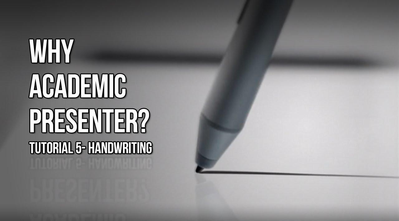 why academic presenter part 5 handwriting