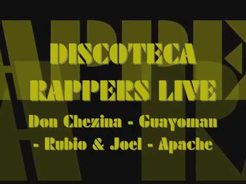 Discoteca Rappers Live [Don Chezina - Guayoman - Apache]