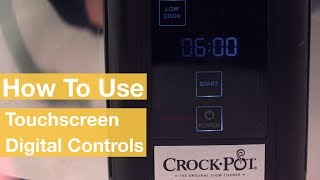 How To Use the Touchscreen Digital Controls | Crock-Pot®