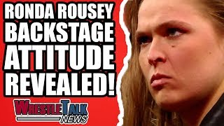 Ronda Rousey Backstage WWE Attitude REVEALED! | WrestleTalk News May 2018