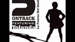 2 Ontrack feat. Yolanda - La Fuerza Del Destino (Club Mix)