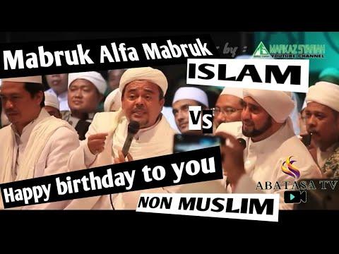 Habib Rizieq Shihab - Sholawat - Mabruk Alfa Mabruk - Lagu Happy Birthday To You Itu Lagu Kristen