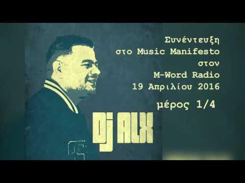 DJ ALX Interview part 1/4 Music Manifesto M-Word Radio 19/04/16