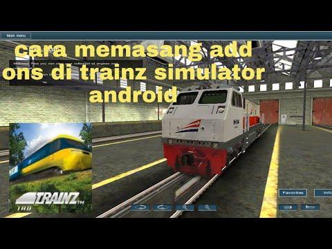 Cara Memasang Add Ons Atau Kereta Kedalam Game Trainz Simulator Android | TUTORIAL