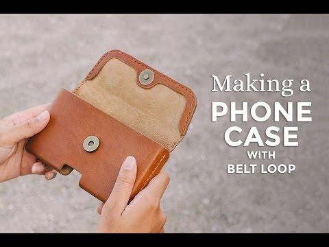 new arrival fbfa6 1ed51 Making a Leather Phone Case with Belt Loop ⧼Week 10/52⧽
