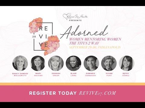 Revive '17—Adorned: Women Mentoring Women the Titus 2 Way