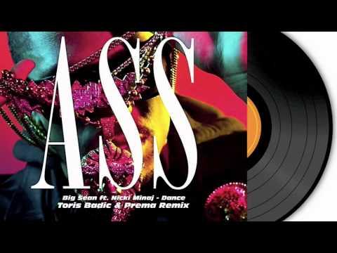 Big Sean ft. Nicki Minaj - Dance (A$$)...