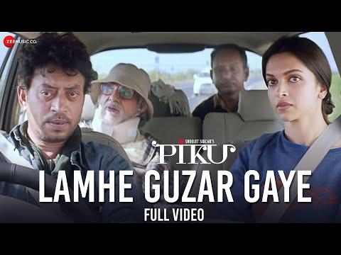 Lamhe Guzar Gaye - Full Video | Piku | Amitabh Bachchan, Irrfan Khan & Deepika Padukone