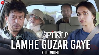 Lamhe Guzar Gaye (Full Video Song) | Piku