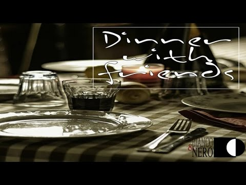 Dinner With Friends Nice Music For A Great Evening Youtube