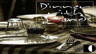 Dinner with friends - Nice Music for a Great Evening