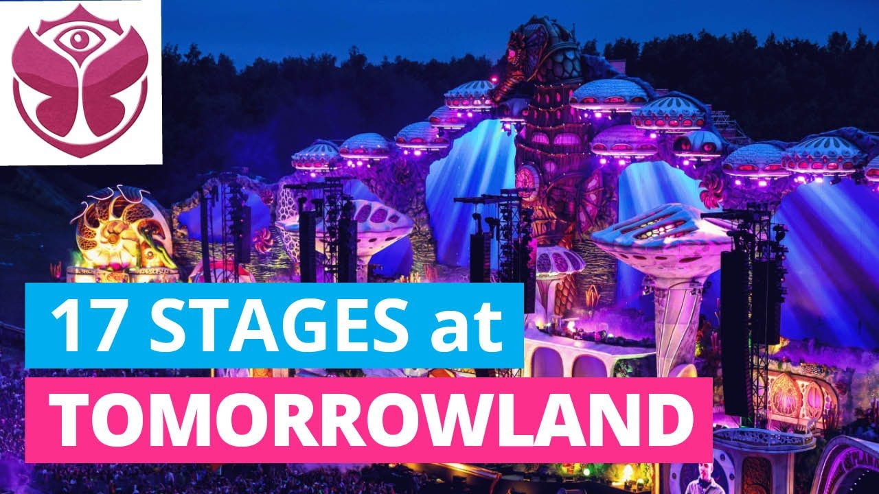 17 TOMORROWLAND STAGES on