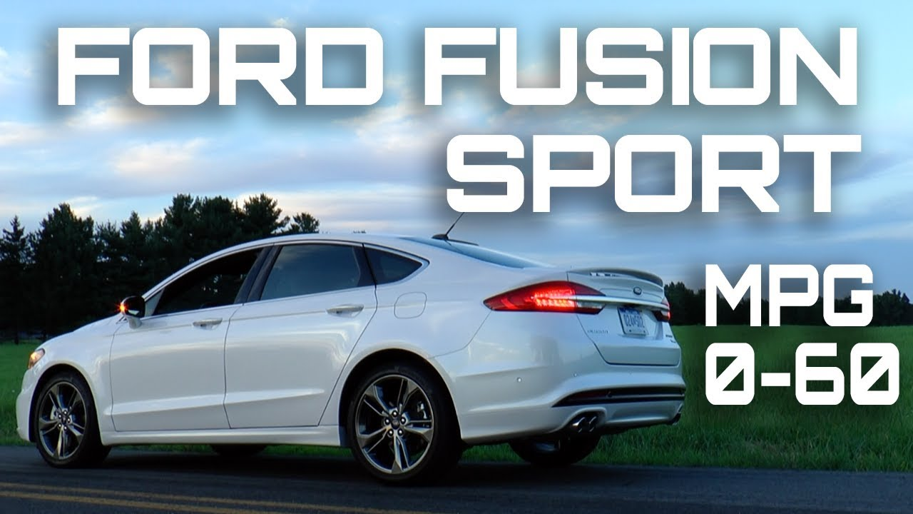 2017 Ford Fusion Sport 0 60 Mph Review Highway Mpg Road Test Youtube