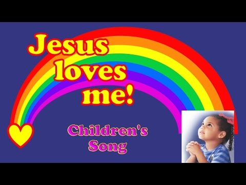 Jesus Loves Me -Children's Song (with Lyrics)