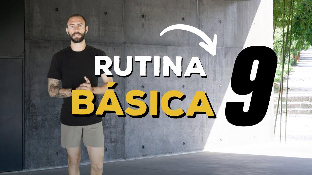 Rutina básica 9 (mix rutinas)