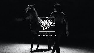 Shake Shake Go - Teach Me To Fly [OFFICIAL VIDEO]