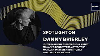 Spotlight on Danny Brierley - Entertainment Entrepreneur