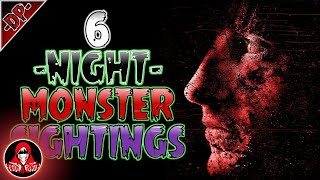 6 REAL Monster Encounters at Night - Darkness Prevails