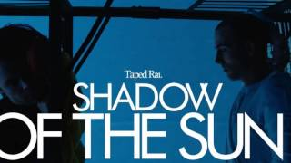 Taped Rai - Shadow Of The Sun.