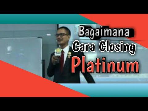 Bagaimana Cara Closing Platinum- H.Rudy M Noer