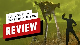 Fallout 76: Wastelanders Review