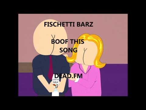 BOOF SONG- By FISCHETTI BARZ ft BRUCE DA BOOFER!