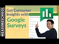 How to Use Google Surveys to Get Consumer Insights