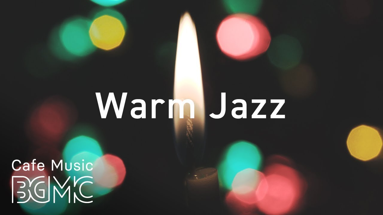 Warm Jazz — Slowly Jazz Cafe Music — Chill Out Jazz Music