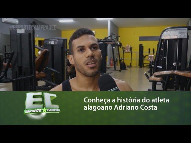 Conheça a história do atleta alagoano Adriano Costa