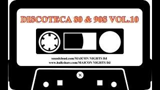DISCOTECA 80 & 90s Vol.10 (Edit Version) (Special 50 Tracks Collection) [by MAICON NIGHTS DJ]