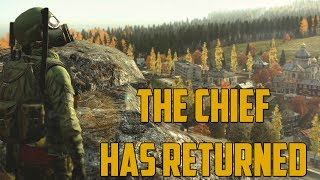 THE CHIEF HAS RETURNED! (DayZ Standalone)